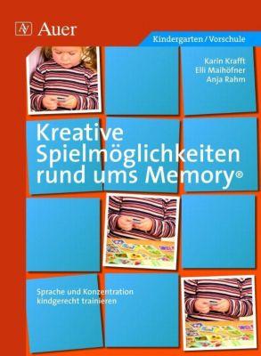 Kreative Spielmöglichkeiten rund ums Memory, Karin Krafft, Elli Mailhöfner, Anja Rahm