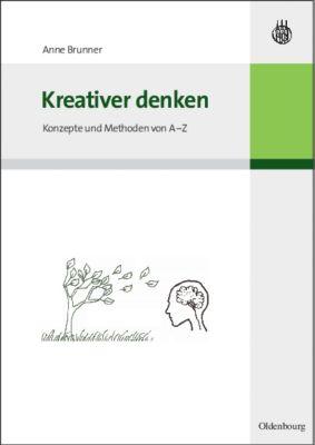 Kreativer denken, Anne Brunner