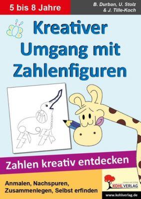 Kreativer Umgang mit Zahlenfiguren, Ulrike Stolz, Jürgen Tille-Koch, Bianca Durban