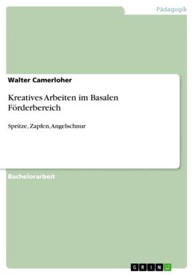 Kreatives Arbeiten im Basalen Förderbereich, Walter Camerloher