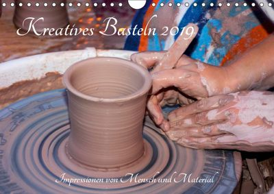 Kreatives Basteln 2019. Impressionen von Mensch und Material (Wandkalender 2019 DIN A4 quer), Steffani Lehmann
