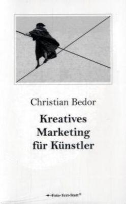 Kreatives Marketing für Künstler, Christian Bedor