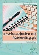 Kreatives Schreiben und Medienpädagogik: Schnittstellen