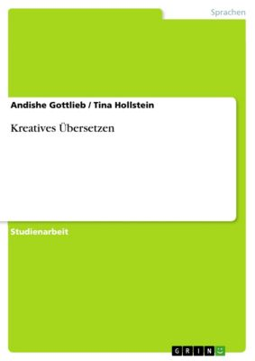 Kreatives Übersetzen, Tina Hollstein, Andishe Gottlieb