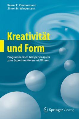 Kreativität und Form, Rainer E. Zimmermann, Simon M. Wiedemann
