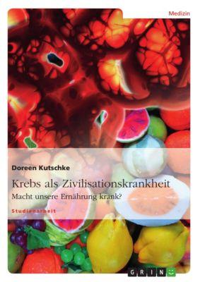 Krebs als Zivilisationskrankheit, Doreen Kutschke