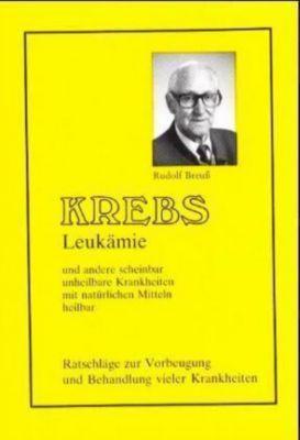 Krebs, Leukämie, Rudolf Breuß