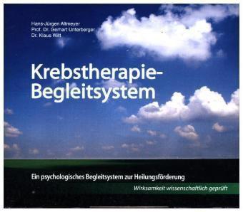 Krebstherapie-Begleitsystem, 3 Audio-CDs, Hans-Jürgen Altmeyer, Gerhart Unterberger, Klaus Witt