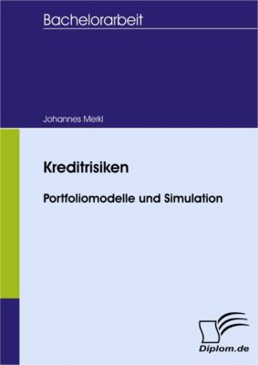 Kreditrisiken - Portfoliomodelle und Simulation, Johannes Merkl