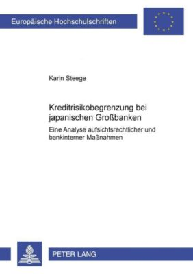 Kreditrisikobegrenzung bei japanischen Großbanken, Karin Steege