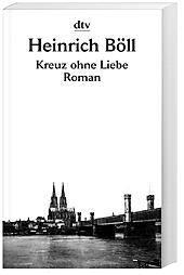 Kreuz ohne Liebe, Heinrich Böll