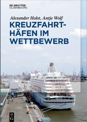 Kreuzfahrthäfen im Wettbewerb, Antje Wolf, Alexander Holst