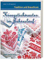 Kreuzstichmuster im Jahreslauf - Josefine Brogyanyi |