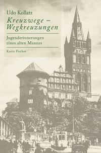 Kreuzwege - Wegkreuzungen, Udo Kollatz