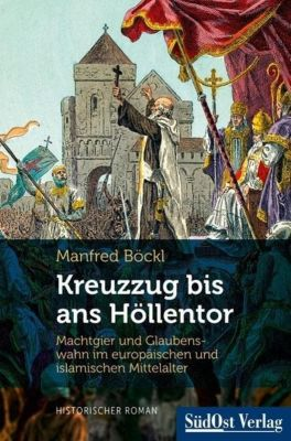 Kreuzzug bis ans Höllentor, Manfred Böckl