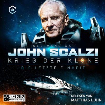 Krieg der Klone: Die letzte Einheit - Krieg der Klone 4 (Ungekürzt), John Scalzi