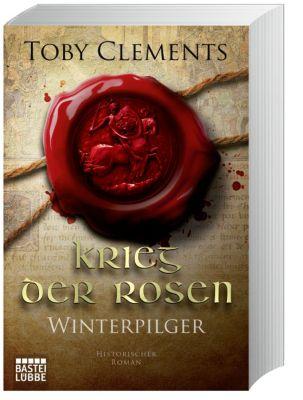 Krieg der Rosen: Winterpilger - Toby Clements pdf epub