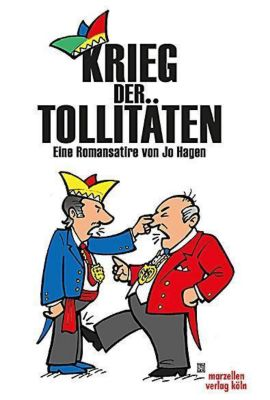 Krieg der Tollitäten - Jo Hagen |