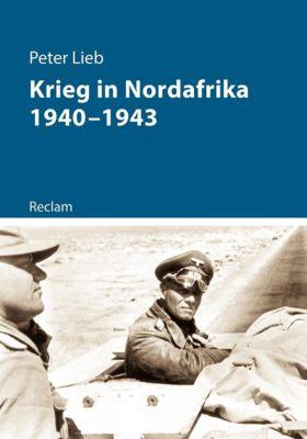Krieg in Nordafrika 1940-1943 - Peter Lieb |
