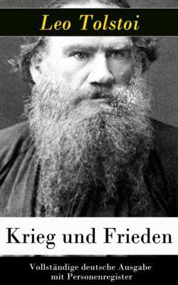 Krieg und Frieden - Vollständige deutsche Ausgabe mit Personenregister, Leo Tolstoi