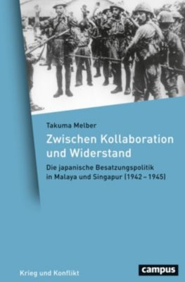 Krieg und Konflikt: Zwischen Kollaboration und Widerstand, Takuma Melber
