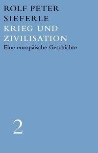Krieg und Zivilisation - Rolf P. Sieferle pdf epub