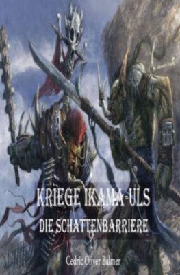 Kriege Ikama-uls Die Schattenbarriere, Cedric Balmer