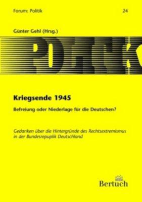 Kriegsende 1945. Befreiung oder Niederlage für die Deutschen?