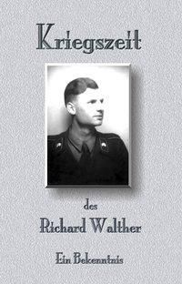 Kriegszeit des Richard Walther - Richard Walther pdf epub