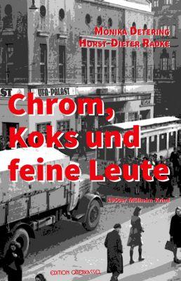 Krimi: Chrom, Koks und feine Leute, Horst-Dieter Radke, Monika Detering