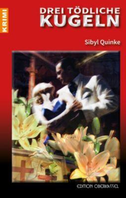 Krimi: Drei tödliche Kugeln, Sibyl Quinke