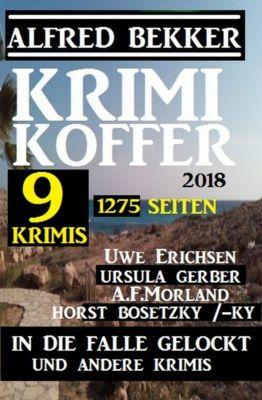 Krimi Koffer - In die Falle gelockt und andere Krimis, Alfred Bekker, Horst Bosetzky, A. F. Morland, Uwe Erichsen, Ursula Gerber