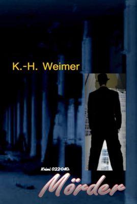 Krimi: Krimi 022-040: Mörder, K.-H. Weimer