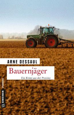 Kriminalromane im GMEINER-Verlag: Bauernjäger, Arne Dessaul