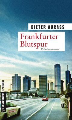 Kriminalromane im GMEINER-Verlag: Frankfurter Blutspur, Dieter Aurass