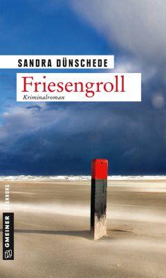 Kriminalromane im GMEINER-Verlag: Friesengroll, Sandra Dünschede