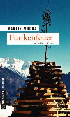 Kriminalromane im GMEINER-Verlag: Funkenfeuer, Martin Mucha