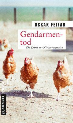 Kriminalromane im GMEINER-Verlag: Gendarmentod, Oskar Feifar