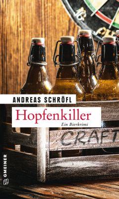 Kriminalromane im GMEINER-Verlag: Hopfenkiller, Andreas Schröfl