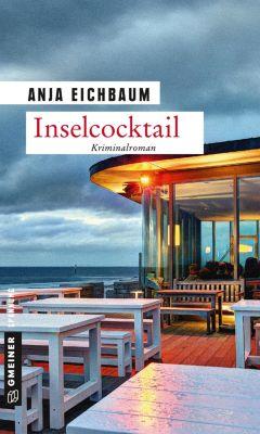 Kriminalromane im GMEINER-Verlag: Inselcocktail, Anja Eichbaum