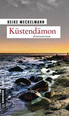 Kriminalromane im GMEINER-Verlag: Küstendämon, Heike Meckelmann
