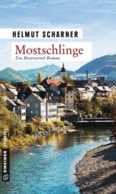Kriminalromane im GMEINER-Verlag: Mostschlinge, Helmut Scharner