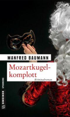 Kriminalromane im GMEINER-Verlag: Mozartkugelkomplott, Manfred Baumann