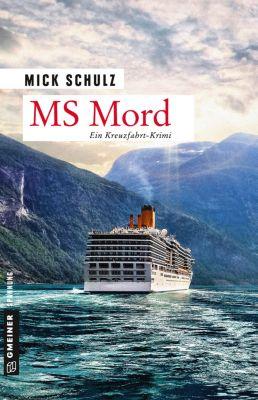 Kriminalromane im GMEINER-Verlag: MS Mord, Mick Schulz