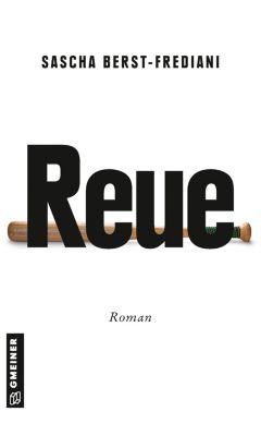 Kriminalromane im GMEINER-Verlag: Reue, Sascha Berst-Frediani