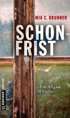 Kriminalromane im GMEINER-Verlag: Schonfrist, Mia C. Brunner