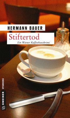 Kriminalromane im GMEINER-Verlag: Stiftertod, Hermann Bauer