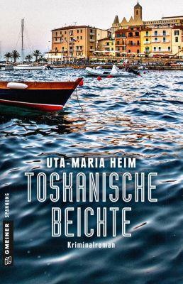 Kriminalromane im GMEINER-Verlag: Toskanische Beichte, Uta-Maria Heim