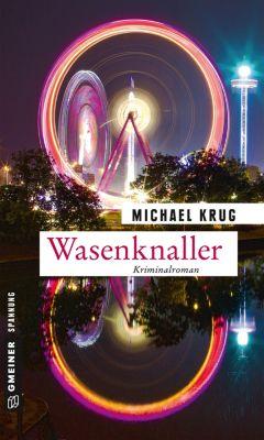 Kriminalromane im GMEINER-Verlag: Wasenknaller, Michael Krug