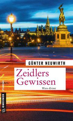 Kriminalromane im GMEINER-Verlag: Zeidlers Gewissen, Günter Neuwirth